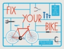 Fix Your Bike : Repairs and Maintenance for Happy Cycling - Book