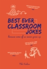 Best Ever Classroom Jokes : Because some of us never grow up - eBook