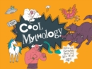 Cool Mythology : Filled with fantastic facts for kids of all ages - Book