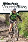 White Peak Mountain Biking : The Pure Trails - eBook