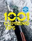 1001 Climbing Tips : The essential climbers' guide: from rock, ice and big-wall climbing to diet, training and mountain survival - eBook