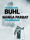 Nanga Parbat Pilgrimage : The great mountaineering classic - eBook