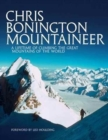 Chris Bonington Mountaineer : A Lifetime of Climbing the Great Mountains of the World - Book