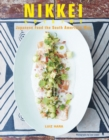 Nikkei Cuisine : Japanese Food the South American Way - Book