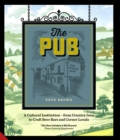 The Pub : A Cultural Institution - from Country Inns to Craft Beer Bars and Corner Locals - Book