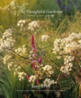 The Thoughtful Gardener : An Intelligent Approach to Garden Design - Book