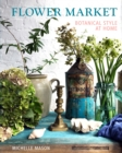Flower Market : Botanical Style at Home - Book