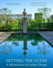 Setting the Scene : A Garden Design Masterclass from Repton to the Modern Age - Book