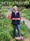 Beth Chatto : A life with plants - Book