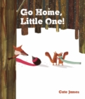 Go Home, Little One! - Book
