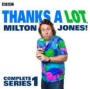 Thanks a Lot, Milton Jones!: Complete Series 1 - eAudiobook