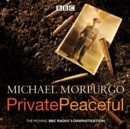 Private Peaceful : A BBC Radio Drama - eAudiobook