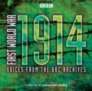 First World War: 1914: Voices From the BBC Archive - eAudiobook