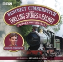 Benedict Cumberbatch Reads Thrilling Stories of the Railway : A BBC Radio Reading - eAudiobook