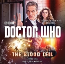 Doctor Who: The Blood Cell : A 12th Doctor Novel - Book