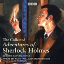 The Adventures of Sherlock Holmes : BBC Radio 4 full-cast dramatisations - Book