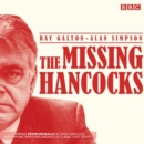 The Missing Hancocks : Five new recordings of classic 'lost' scripts - eAudiobook