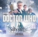 Doctor Who: Silhouette : A 12th Doctor Novel - Book