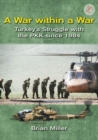 A War within a War : Turkey'S Stuggle with the Pkk Since 1984 - Book