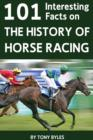 101 Interesting Facts on the History of Horse Racing - eBook