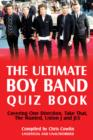 The Ultimate Boy Band Quiz Book : Covering One Direction, Take That, The Wanted, Union J and JLS - eBook