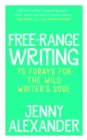 Free-Range Writing : 75 Forays For The Wild Writer's Soul - eBook
