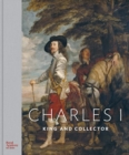 Charles I : King and Collector - Book