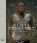 Bill Viola / Michelangelo : Life Death Rebirth - Book