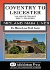 Coventry to Leicester : Via Nuneaton and South to Rugby - Book