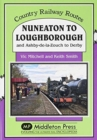 Nuneaton To Loughborough. : and Ashby-de-la-Zouch to Derby - Book