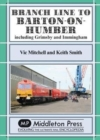 Branch Lines North Of Grimsby : including Immingham. - Book