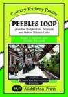 Peebles Loop : plus the Dolphinton, Penicuik and Polton Branch Lines - Book