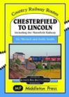Chesterfield To Lincoln : including the Mansfield Railway - Book