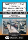 Nottingham Towards Kirkby-In-Ashfield : The GCR Route To 1966 - Book
