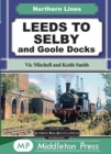 Leeds To Selby : and Goole Docks - Book