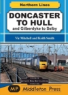 Doncaster To Hull : and Gilberdyke to Selby - Book