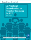 A Practical Introduction to Teacher Training in ELT - Book