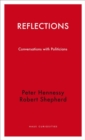 Reflections : Conversations with Politicians - Book