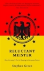 Reluctant Meister : Germany and the New Europe - Book