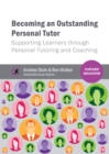 Becoming an Outstanding Personal Tutor : Supporting Learners through Personal Tutoring and Coaching - eBook