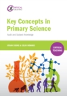 Key Concepts in Primary Science : Audit and Subject Knowledge - eBook