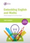 Embedding English and Maths : Practical Strategies for FE and Post-16 Tutors - eBook