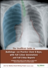 The Unofficial Guide to Radiology : 100 Practice Chest X-Rays - Book
