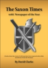 The Saxon Times : How the Events of 1066 May Have Been Reported - Book