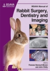 BSAVA Manual of Rabbit Surgery, Dentistry and Imaging - eBook