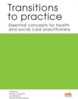 Transitions to practice: Essential concepts for health and social care professions - Book