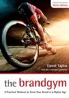 The Brandgym : A Practical Workout for Growing Brands in a Digital Age - Book