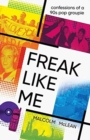 Freak Like Me : Confessions of a 90s groupie - Book