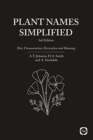 Plant Names Simplified : Their Pronunciation, Derivation and Meaning - Book