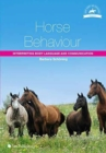 Horse Behaviour : Interpreting Body Language and Communication - Book